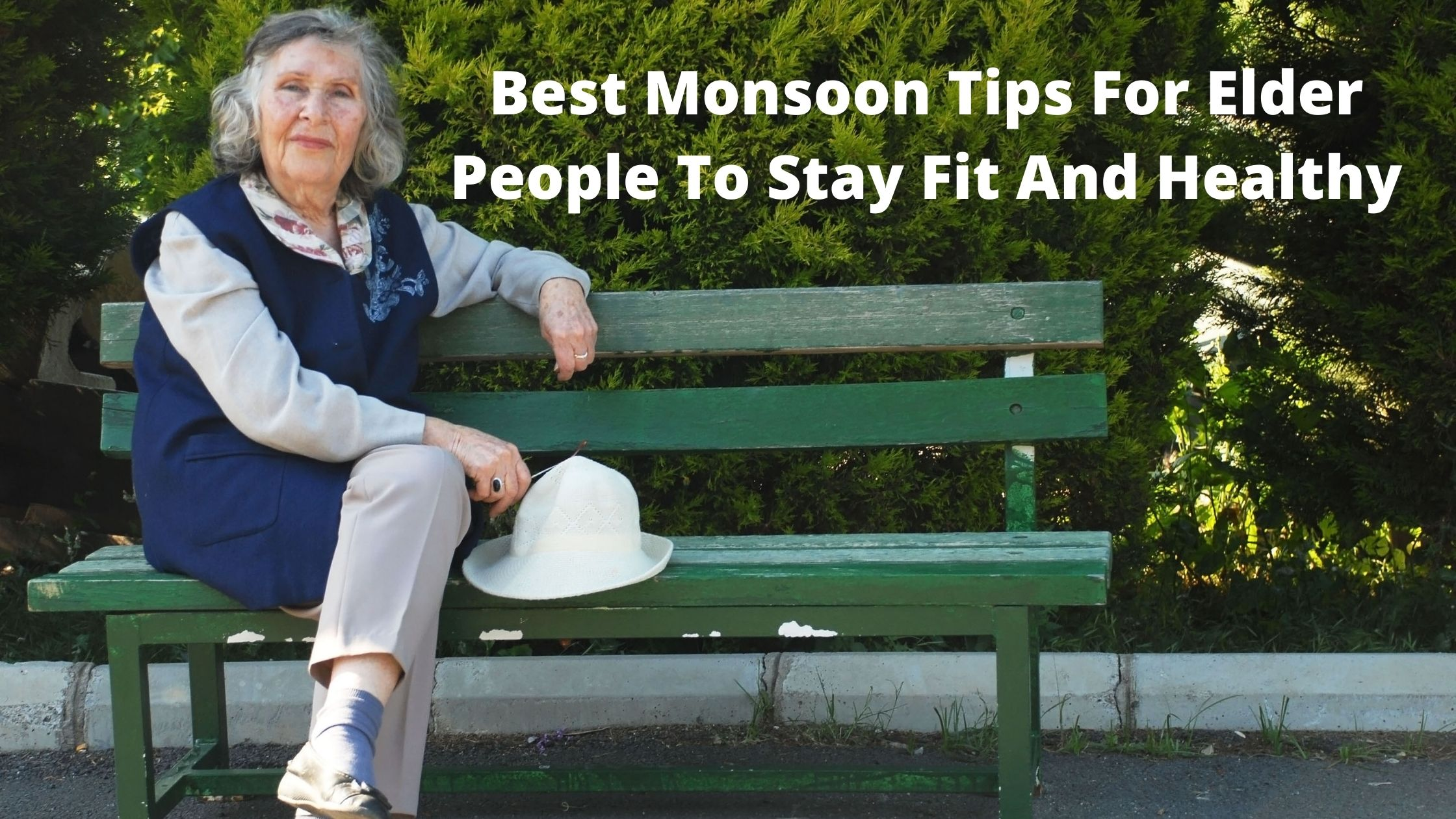 Best Monsoon Tips For Elder People To Stay Fit And Healthy
